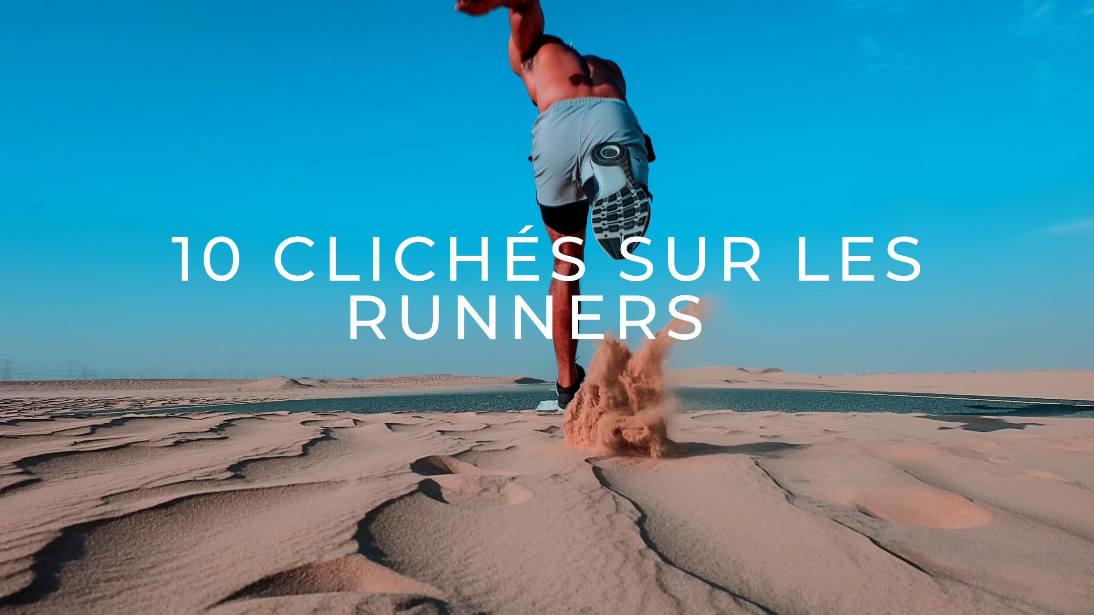 10 clichés sur les runners